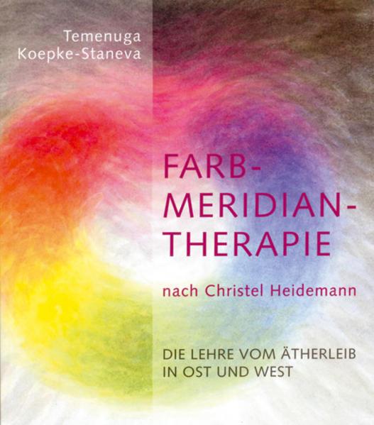 Farbmeridiantherapie nach Christel Heidemann als Buch (kartoniert)