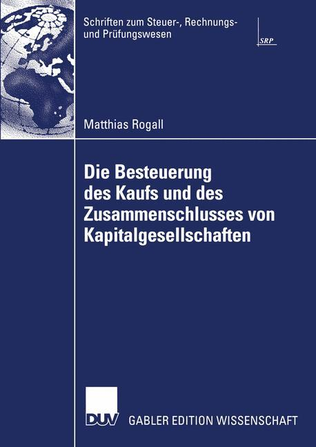 Die Besteuerung des Kaufs und des Zusammenschlusses von Kapitalgesellschaften als Buch (gebunden)