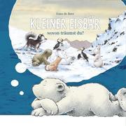 Kleiner Eisbär - wovon träumst du?