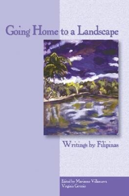 Going Home to a Landscape: Writings by Filipinas als Taschenbuch