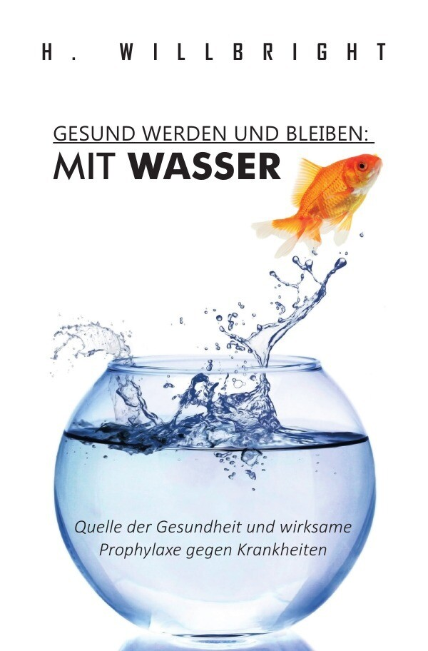 Gesund werden und bleiben - Mit Wasser als Buch (kartoniert)