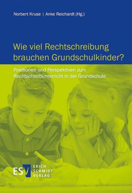 Wie viel Rechtschreibung brauchen Grundschulkinder? als Buch (kartoniert)