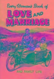 Every Woman's Book of Love and Marriage and Family Life als Buch (gebunden)