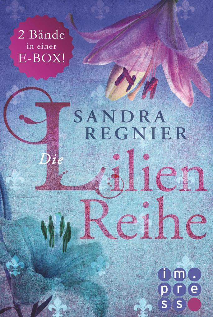 Die Lilien-Reihe: Das Herz der Lilie (Alle Bände in einer E-Box!) als eBook epub