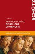 Heinrich Schütz. Geistliche Chormusik