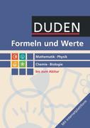 Formeln und Werte - Sekundarstufe I und II. Mathematik - Physik - Chemie - Biologie - Formelsammlung bis zum Abitur