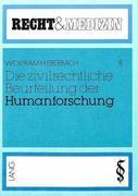 Die zivilrechtliche Beurteilung der Humanforschung