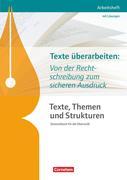 Texte, Themen und Strukturen - Abiturvorbereitung-Themenheft: Texte überarbeiten: Von der Rechtschreibung zum sicheren Ausdruck