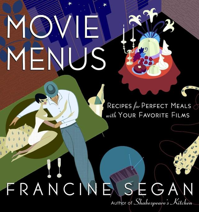 Movie Menus: Recipes for Perfect Meals with Your Favorite Films als Taschenbuch