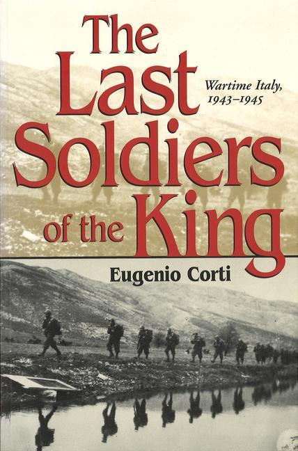 The Last Soldiers of the King: Wartime Italy, 1943-1945 als Taschenbuch