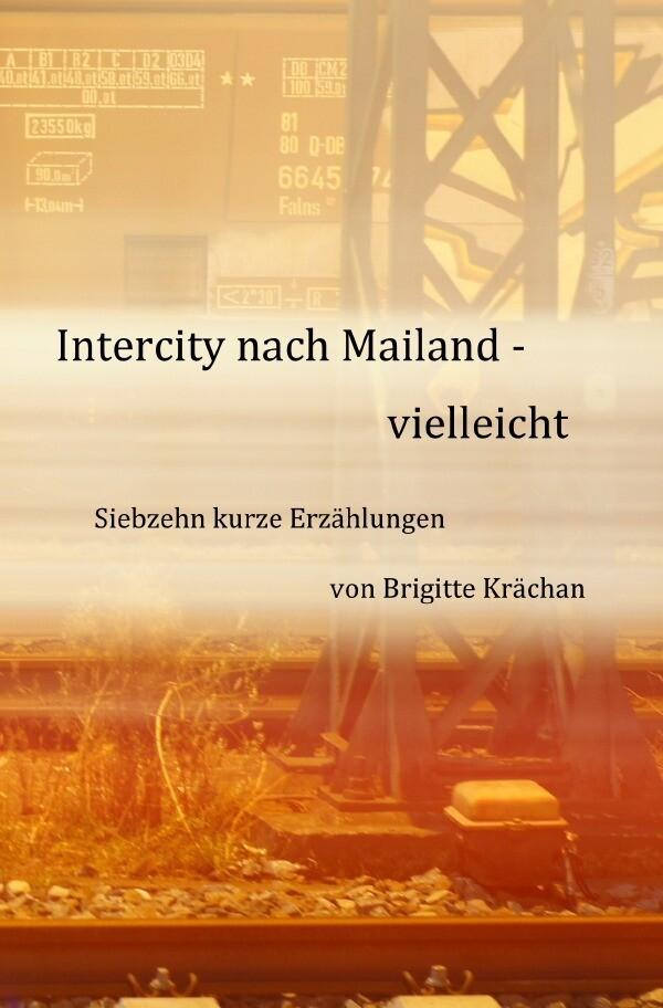 Intercity nach Mailand - vielleicht als Buch (kartoniert)