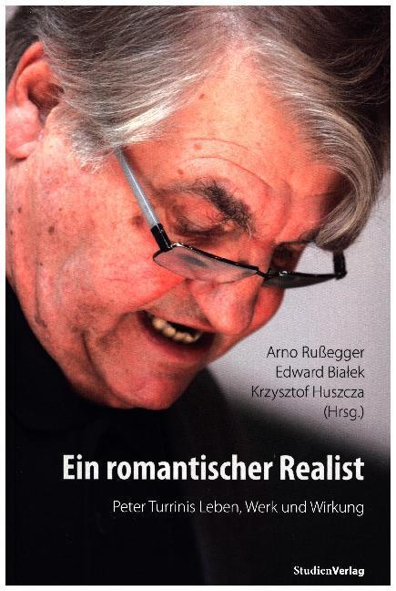 Ein romantischer Realist ' Peter Turrinis Leben, Werk und Wirkung als Buch (kartoniert)