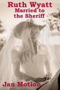 Ruth Wyatt: Married to the Sheriff
