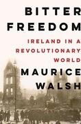 Bitter Freedom: Ireland in a Revolutionary World