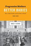 Progressive Mothers, Better Babies