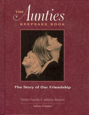 The Aunties Keepsake Book: The Story of Our Friendship als Buch (gebunden)