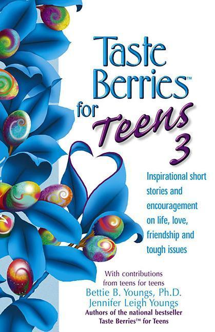 Taste Berries for Teens 3: Inspirational Short Stories and Encouragement on Life, Love and Friends-Including the One in the Mirror als Taschenbuch