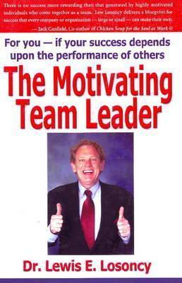 The Motivating Team Leader als Taschenbuch