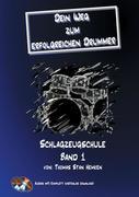 Dein Weg zum erfolgreichen Drummer Band 1