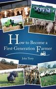 How to Become a First Generation Farmer