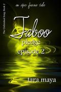 Taboo - Pledge (Book 2-Episode 2)