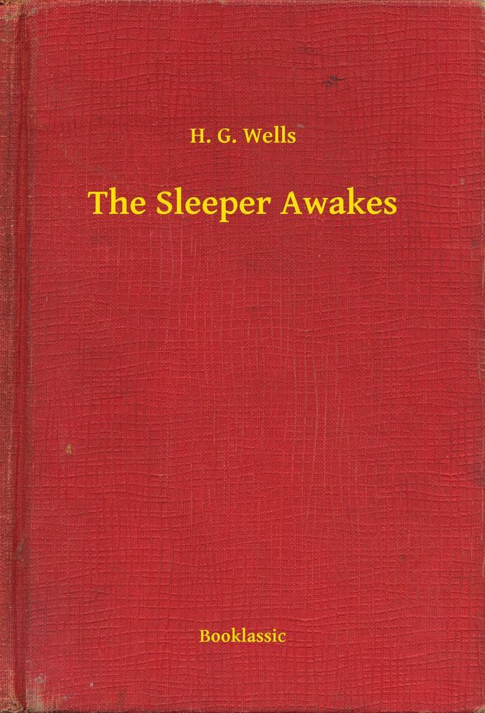 The Sleeper Awakes als eBook epub