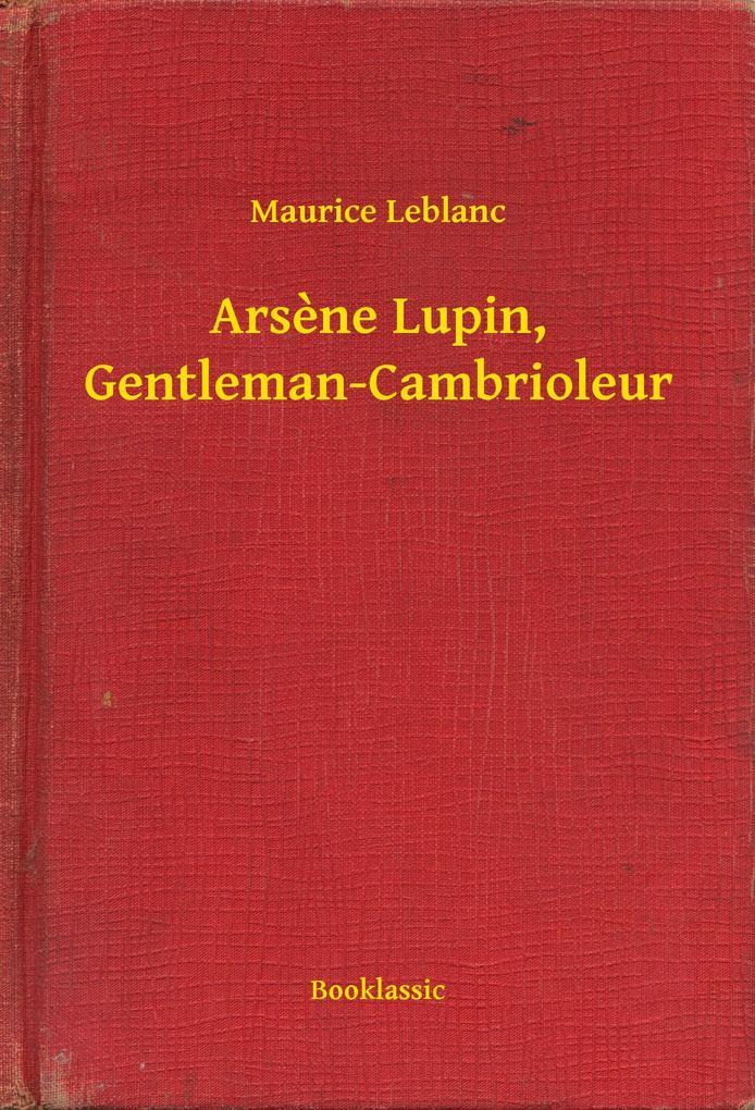 Arsene Lupin, Gentleman-Cambrioleur als eBook epub