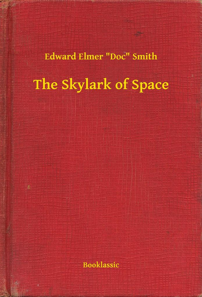 The Skylark of Space als eBook epub