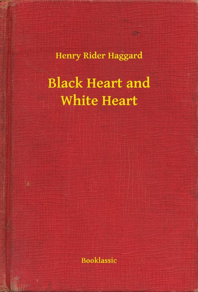 Black Heart and White Heart als eBook epub
