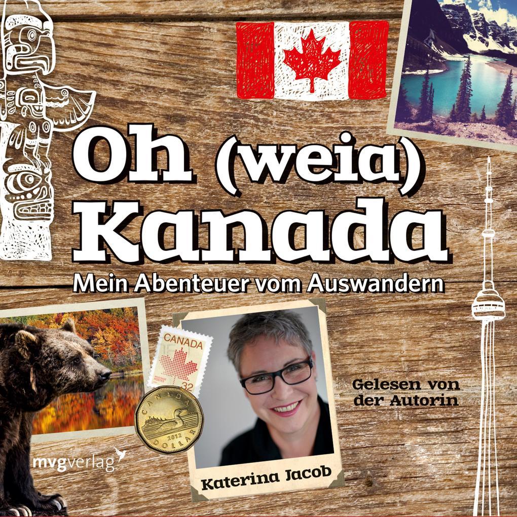 Oh (weia) Kanada als Hörbuch Download