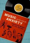 Music in the Age of Anxiety