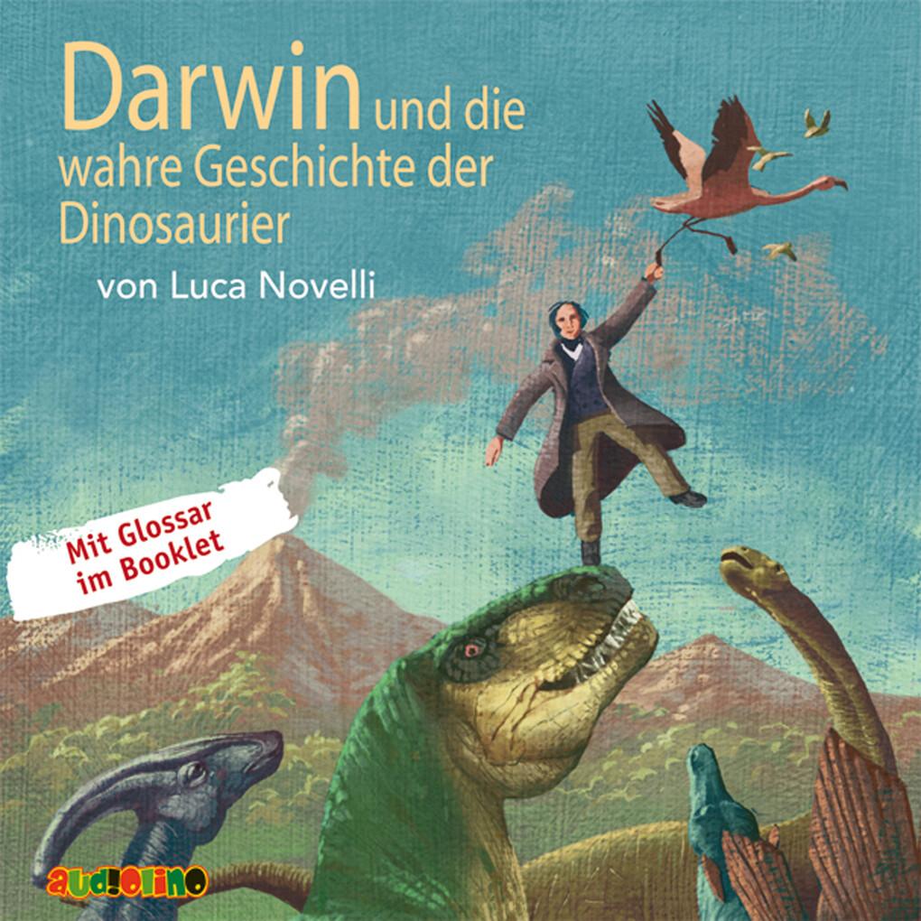 Darwin und die wahre Geschichte der Dinosaurier als Hörbuch Download