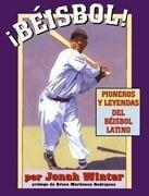 ¡béisbol! Pioneros Y Leyendas del Béisbol Latino
