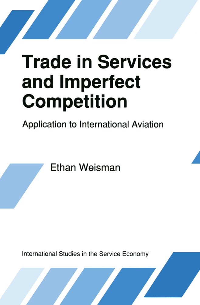 Trade in Services and Imperfect Competition: Application to International Aviation als Buch (gebunden)
