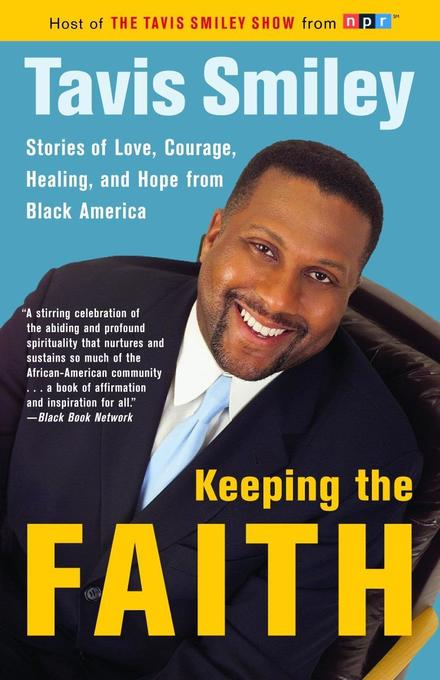 Keeping the Faith: Stories of Love, Courage, Healing, and Hope from Black America als Taschenbuch