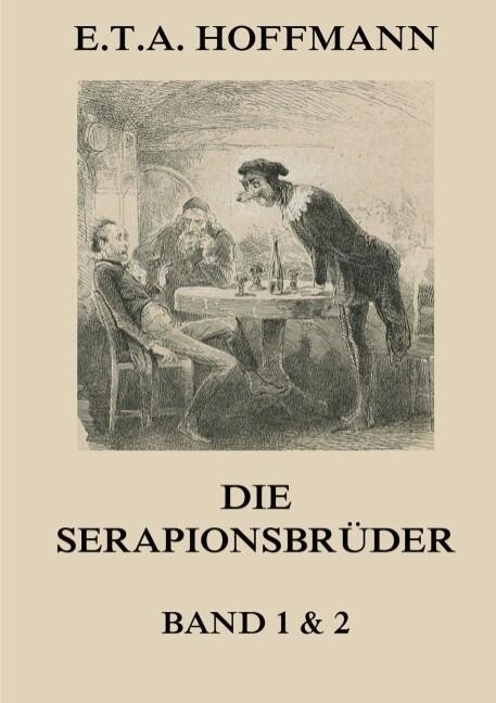 Die Serapionsbrüder - Erster und Zweiter Band als Buch (kartoniert)