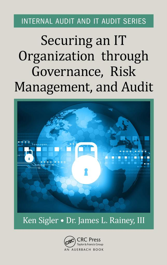 Securing an IT Organization through Governance, Risk Management, and Audit als eBook pdf