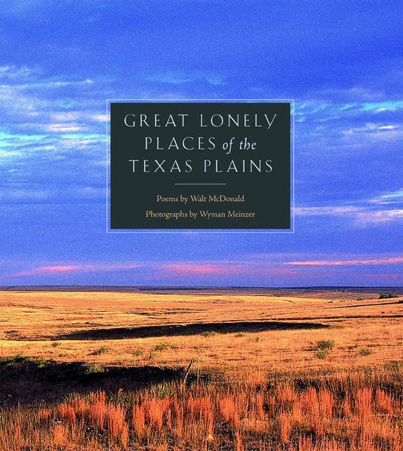 Great Lonely Places of the Texas Plains als Buch (gebunden)