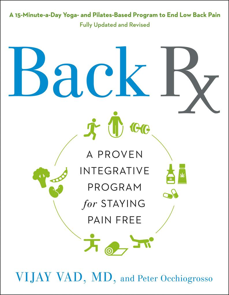 Back RX: A 15-Minute-A-Day Yoga- And Pilates-Based Program to End Low Back Pain Fully Updated and Revised als Taschenbuch