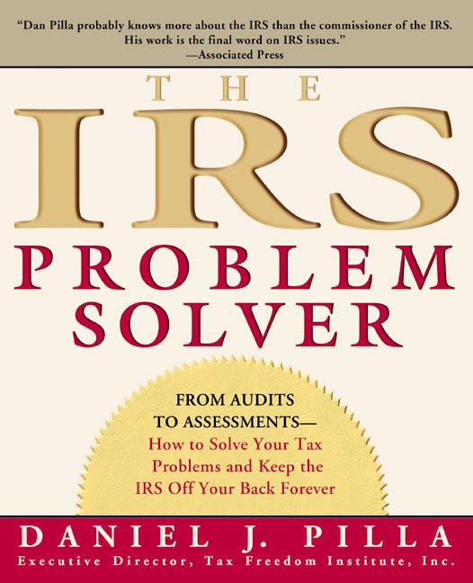 The IRS Problem Solver: From Audits to Assessments--How to Solve Your Tax Problems and Keep the IRS Off Your Back Forever als Taschenbuch