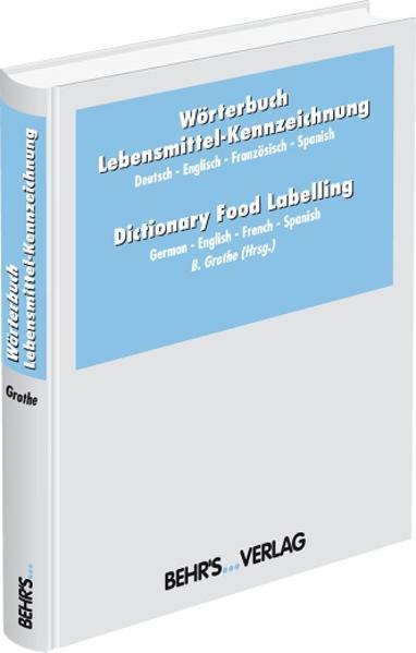 Wörterbuch Lebensmittel-Kennzeichnung. Dictionary Food Labelling als Buch (gebunden)