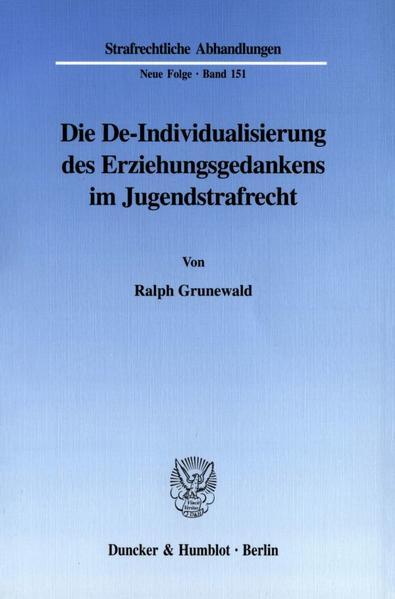 Die De-Individualisierung des Erziehungsgedankens im Jugendstrafrecht. als Buch (kartoniert)