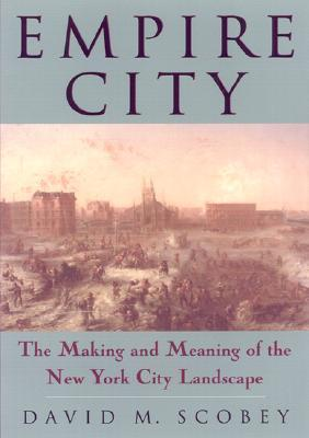 Empire City: The Making and Meaning of the New York City Landscape als Taschenbuch
