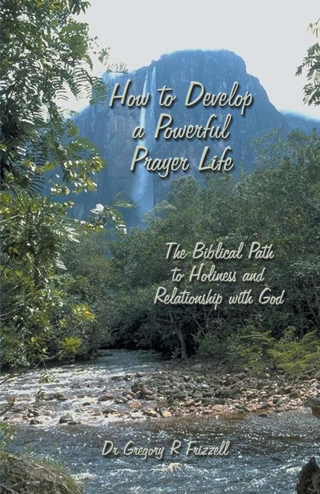 How to Develop a Powerful Prayer Life als Taschenbuch