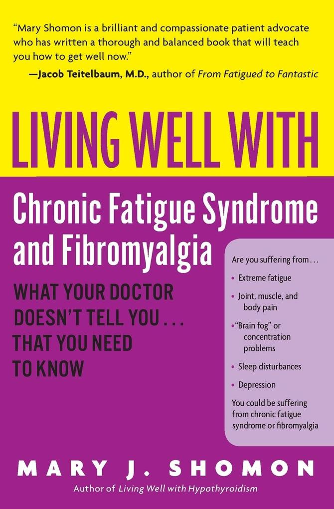 Living Well with Chronic Fatigue Syndrome and Fibromyalgia: What Your Doctor Doesn't Tell You...That You Need to Know als Taschenbuch