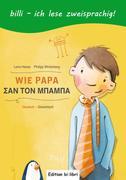 Wie Papa. Kinderbuch Deutsch-Griechisch