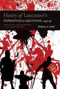 Henry of Lancaster's Expedition to Aquitaine, 1345-1346: Military Service and Professionalism in the Hundred Years War