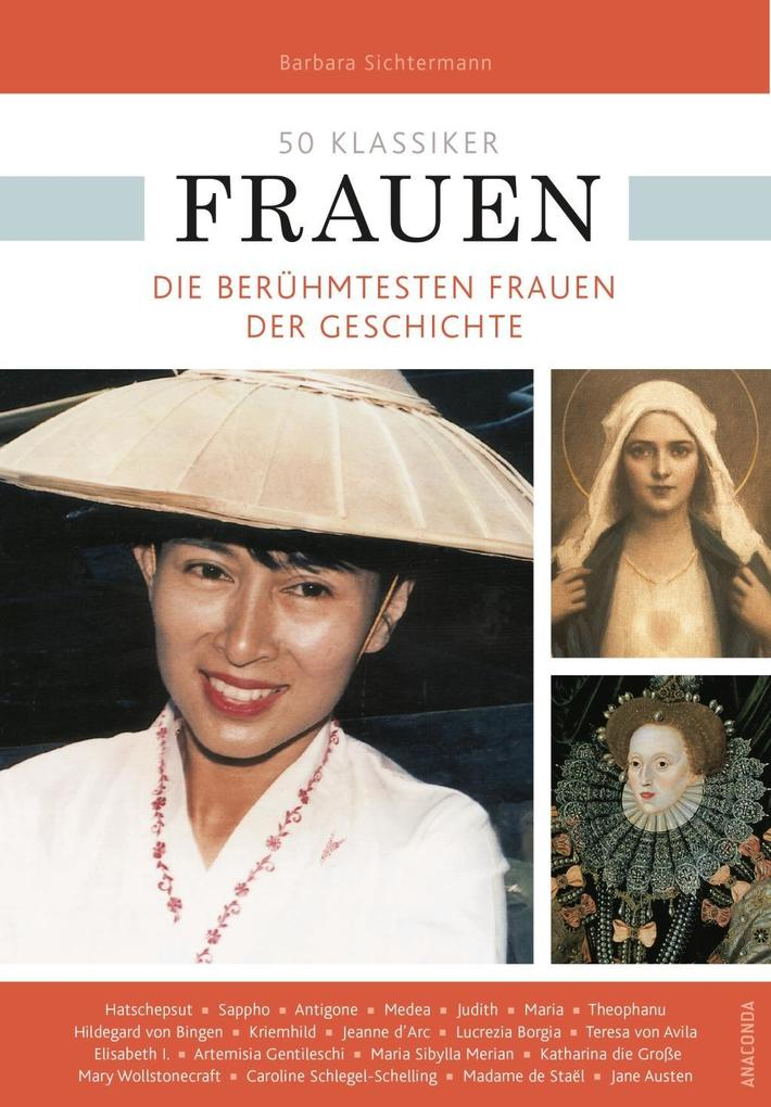 50 Klassiker Frauen. Die berühmtesten Frauen der Geschichte als Buch