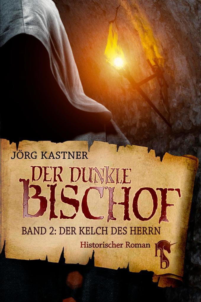 Der dunkle Bischof - Die große Mittelalter-Saga als eBook epub