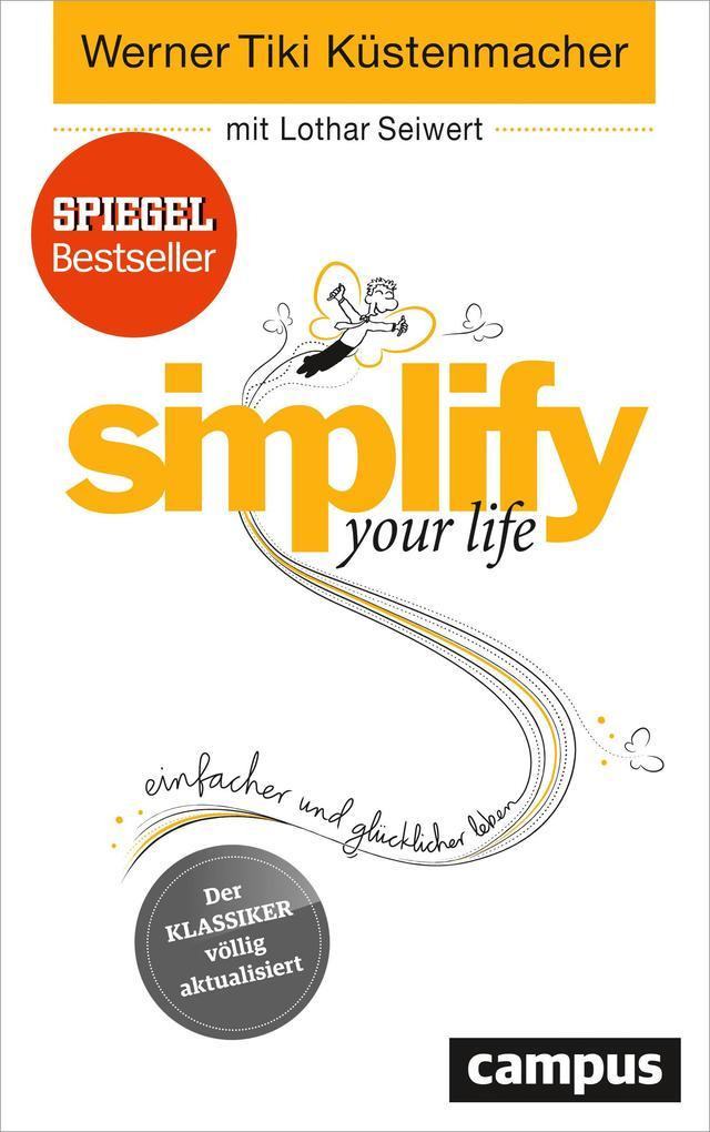 Simplify Your Life Buch Gebunden Werner Tiki Kustenmacher Lothar Seiwert